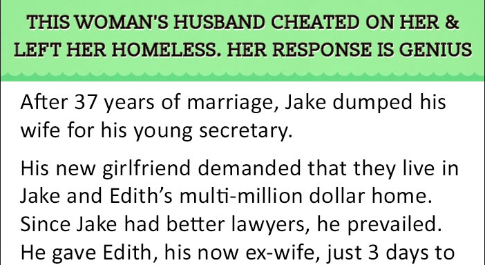 He Cheated On His Wife And Left Her Homeless  Little Did He