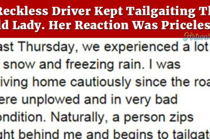 A Reckless Driver Kept Tailgaiting This Old Lady. Her Reaction Was Priceless.